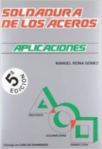 soldaduras de los aceros 5ª ed. manuel reina gomez 9788461605781