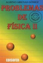 El libro de Problemas de física ii autor ALBINO ARENAS GÓMEZ DOC!