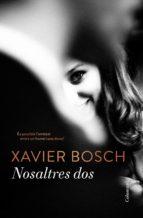 nosaltres dos (ebook)-xavier bosch-9788466422581