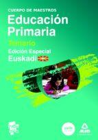 CUERPO DE MAESTROS DE EDUCACION PRIMARIA. TEMARIO VOLUMEN III. ED ICION ESPECIAL EUSKADI
