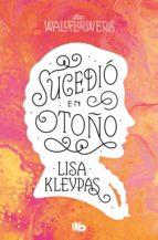 sucedió en otoño (ebook)-lisa kleypas-9788466645881