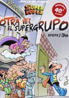 super lopez: otra vez el supergrupo (magos del humor nº 156) 9788466652681