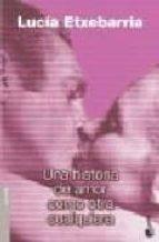 una historia de amor como otra cualquiera-lucia etxebarria-9788467020281