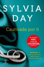 cautivada por ti (crossfire iv) (ebook)-sylvia day-9788467043181