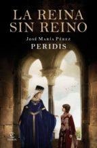 la reina sin reino (ebook)-jose maria perez peridis-9788467053081