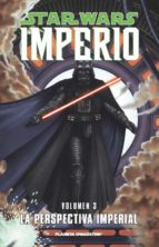 star wars imperio nº3: la perspectiva imperial 9788467492781
