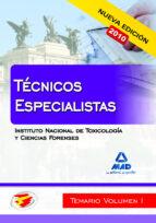 TECNICOS ESPECIALISTAS DEL INSTITUTO NACIONAL DE TOXICOLOGIA Y CI ENCIAS FORENSES. TEMARIO VOL. I
