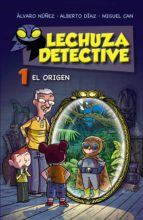 lechuza detective 1: el origen alvaro nuñez alberto diaz miguel can 9788467861181