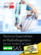 tecnicos especialistas en radiodiagnostico. servicio andaluz de salud (sas). test especificos antonio lopez gutierrez 9788468171081