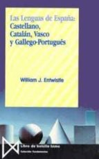 las lenguas de españa: castellano, catalan, vasco y gallego portu gues  (5ª ed.) william james entwistle 9788470900181