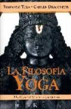 la filosofia yoga: un camino mistico universal-fernando tola-carmen dragonetti-9788472456181