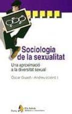 El libro de Sociologia de la sexualitat: una aproximacio a la diversitat sexu al autor OSCAR GUASH I ANDREU TXT!
