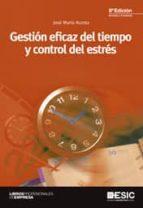 gestion eficaz del tiempo y control del estres   6ª edicion jose maria acosta 9788473568081