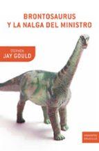 brontosaurus y la nalga del ministro stephen jay gould 9788474238181