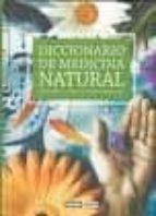 diccionario de medicina natural: prevenir y curar de forma saluda ble-9788475566481