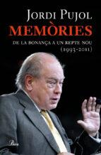 memories: de la bonança a un repte nou (1993 2011) jordi pujol 9788475882581