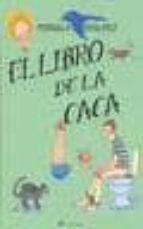 el libro de la caca (2ª ed.) ternilla stalfelt 9788476696781