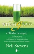 wheatgrass-neil stevens-9788478089581