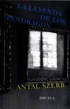 la leyenda de los pendragon antal szerb 9788478447381