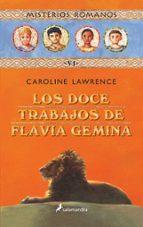misterios romanos vi :los doce trabajos de flavia gemina-caroline lawrence-9788478889181