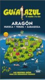 aragon 2015 (4ª ed.) (guia azul)-enrique yuste del real-9788480239981