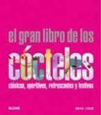 el gran libro de los cocteles: clasicos, aperitivos, refrescantes y festivos-brian lucas-9788480768481