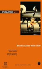 historia general de america latina vol. viii: america latina desd e 1930-marco palacios-gregorio weinberg-9788481649581