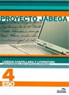 lengua castellana y literatura 4 eso. proyecto jábega-9788483086681