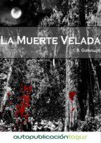 la muerte velada (ebook)-i.s. guinaldo-9788483261781