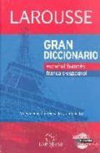 gran diccionario larousse español-frances/français-espagnol (nueva edicion revisada y ampliada, incluye version en cd-rom)-9788483329481