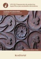 (i.b.d.)preparacion de productos especificos para acabados decorativos (uf0183) jordi juve udina 9788483646281