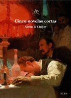 cinco novelas cortas anton pavlovich chejov 9788484283881