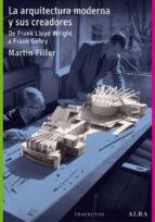la arquitectura moderna y sus creadores martin filler 9788484287681