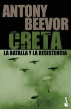 creta la batalla y la resistencia-antony beevor-9788484327981