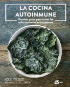 la cocina autoinmune: recetas paleo para tratar las enfermedades autoinmunes-mickey trescott-9788484455981