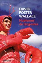 hablemos de langostas-david foster wallace-9788484506881