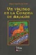 un vikingo en la corona de aragon-miguel angel pascual ariste-9788484652281