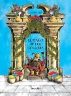 el mago de los colores arnold lobel 9788484701781