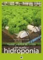 manual práctico del cultivo sin suelo e hidroponía-9788484766681