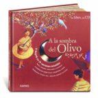 a la sombra del olivo: el magreb en 29 canciones infantiles (incl uye audio cd) paul (dir. musical) mindy 9788488342881