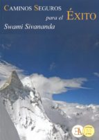 caminos seguros para el exito en la vida y en la realizacion de d ios-swami sivananda-9788489836181