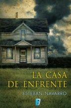 la casa de enfrente (ebook)-esteban navarro-9788490190081