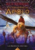 la profecía oscura (las pruebas de apolo 2) (ebook)-rick riordan-9788490438381