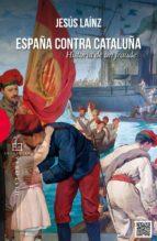 españa contra cataluña-jesus lainz-9788490550281