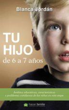 tu hijo de 6 a 7 años-blanca jordan de urries-9788490610381