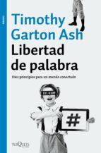 libertad de palabra: diez principios para un mundo conectado-timothy garton ash-9788490663981