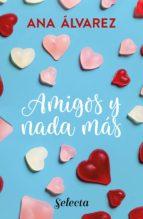 amigos y nada más (serie amigos 5) (ebook)-ana alvarez-9788490699881