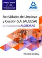 TEMARIO GENERAL PARA LAS OPOSICIONES DE LA EMPRESA PÚBLICA ACTIVIDADES DE LIMPIEZA Y GESTIÓN S.A (ALGESA). AYUNTAMIENTO DE