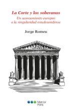 la corte y los soberanos: un acercamiento europeo a la singularidad estadounidense jorge romeu 9788491232681