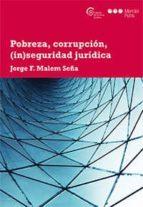 pobreza, corrupcion, (in)seguridad juridica-jorge f. malem seña-9788491234081